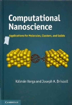 computational nanoscience applications for molecules clusters and solids